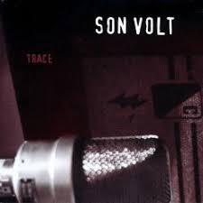 "Classic Americana Albums: <b>Son Volt</b> ""<b>Trace</b>"" (Warner Bros, 1995 ..."