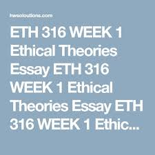best deontological ethics ideas what is  eth 316 week 3 organizational ethics essay topics this essay on eth 316 week 3 organizational issues come browse our large digital warehouse of