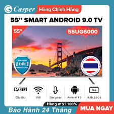 Smart Voice Tivi Casper 55 inch UHD 4K - Model 55UG6000 / 55G6100 Android  9.0 Điều khiển giọng nói DVB-T2 Bluetooth Chromecast built-in RAM 2GB ROM  16GB Hàng Thái Lan Tivi Giá