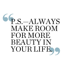 Make Today Beautiful Quotes Best Of Always Make Room For More Beauty In Your Life Inspirational Quotes IMG