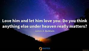 I Want To Be An Honest Man And A Good Writer James A Baldwin