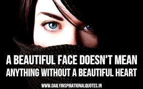 Beautiful Face Quote Best Of A Beautiful Face Doesn't Mean Anything Without A Beautiful Heart