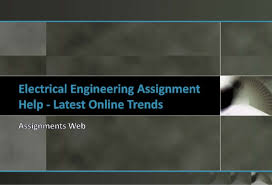electrical engineering assignment help solutions through assignments electrical engineering assignment help remains cost focused as producers and whole rs of hardware ceaselessly