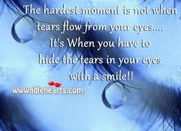 Beautiful Eyes With Tears With Quotes Best of The Hardest Moment Is Not When Tears Flow From Your Eyes