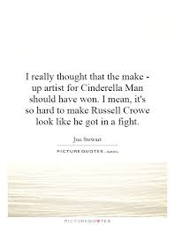 Cinderella Man Quotes Adorable I Really Thought That The Make Up Artist For Cinderella Man