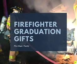 also check out our graduation es for firefighters