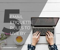 5 Email Etiquette Rules To Live By Your Admin Bff