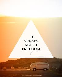 10 Verses About Freedom Walk In Love