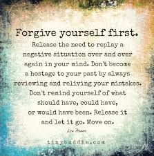 Forgive Yourself First Sobriety Pinterest Quotes Inspiration Quotes About Forgiving Yourself