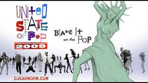 Dj Earworm United State Of Pop 2009 Blame It On The Pop