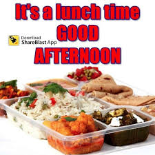 It's A Lunch Time Good Afternoon Image ShareBlast Unique Good Afternoon Pic Download