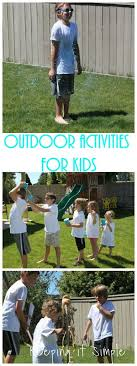 outdoor activities for adults. You Could Do All The Activities In One Day Or Spread Them Out, Either Way Kids Will Have A Blast (and Adults Too!) Outdoor For