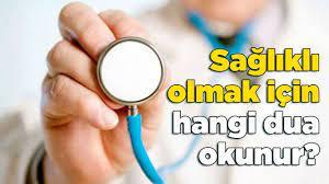 Sağlık İçin Hangi Dua Okunur? - Haberler - Diriliş Postası