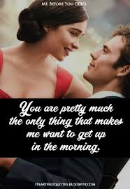 Me Before You Quotes Enchanting 48 Best Passionate And Romantic Movie Quotes That Will Melt Your