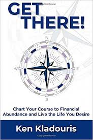 Get There Chart Your Course To Financial Abundance And