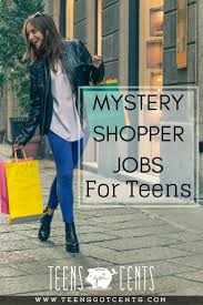 mystery shopper jobs part time opportunity for teens teensgotcents being a mystery shopper is a great way to make some extra cash out