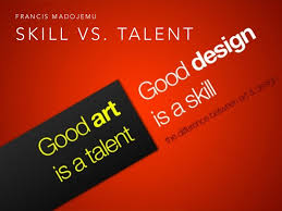 Talent Quotes Unique Skill Vs Talent