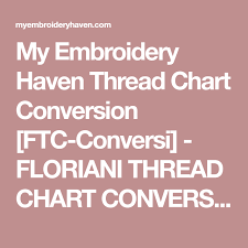 My Embroidery Haven Thread Chart Conversion Ftc Conversi