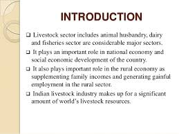 livestock sector in  livestock sector in recent trends and 2 introduction livestock sector includes animal husbandry