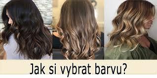Jakou Zvolit Barvu Vlasů Vše Stihnucz