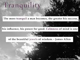 Tranquility Quotes Impressive Quote Of The Day Tranquility Self Help Daily
