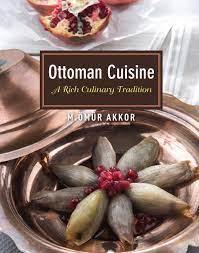 Akkor, &: Ottoman Cuisine: A Rich Culinary Tradition : Akkor, M. Omur:  Amazon.de: Bücher