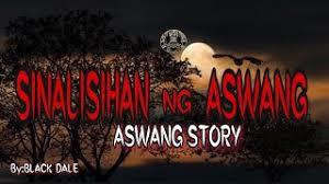 Pinaka fav ko kc yan sa mga nagawa ko.pls. Sinalisihan Ng Aswang Aswang Story Tagalog Horror Story Dubai Khalifa