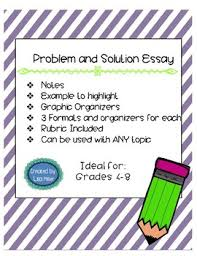 problem and solution essay guided notes organizers samples  problem and solution essay guided notes organizers samples and a rubric