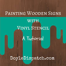 painting wooden signs with vinyl stencil doyledispatch com