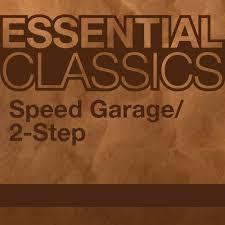 Speed Garage Chart Essential Classics Speed Garage 2 Step By Beatport
