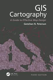 GIS Cartography: A Guide to Effective Map Design, Third Edition - 3rd