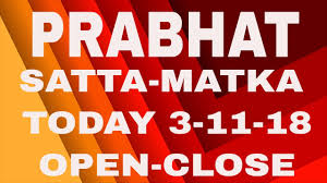 Prabhat Guessing Chart Prabhat Satta Matka Today 3 11 2018 Open To Close