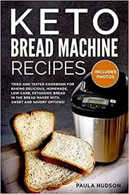 Spread out xanthun gum evenly. Keto Bread Machine Recipe Book Keto Bread Machine Cookbook Quick And Easy Ketogenic Recipes For Baking Homemade Bread By Karen Turner Paperback Barnes Noble Pbpsfjehfihs