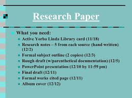 research paper what you need active yorba linda library card  1 research paper what you need