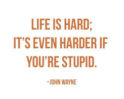 Stupid Funny Quotes Classy Life Is Hard It's Even Harder If You're Stupid Funny Quotes IMG