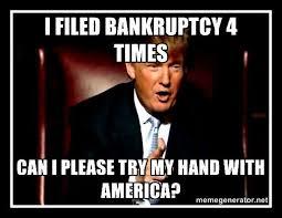 Donald Trump Bankruptcy Meme via Relatably.com