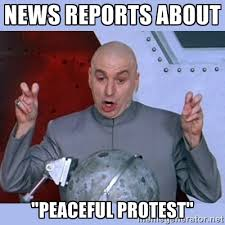 "News reports about ""Peaceful Protest"" - Dr Evil meme 