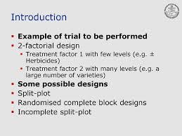 Split Plot Design Example Efficiency Of Incomplete Split Plot Designs A Compromise