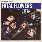 Younger Days album by Fatal Flowers