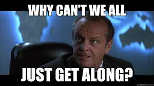 Why can't we all Just get along? - Mars Attacks Jack Nicholson ... via Relatably.com