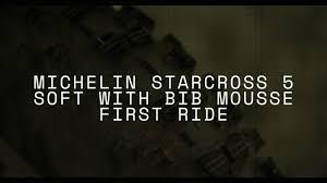 First Ride - <b>Michelin StarCross 5 Soft</b> Tires - Russell Bobbitt - YouTube