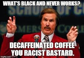 Racist Quotes Interesting You Racist Bastard Funny Pictures And Quotes