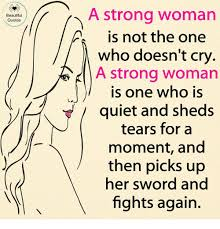 Beautiful Quotes For Her Magnificent A Strong Woman Is Not The One Who Doesn't Cry A Strong Woman Is One