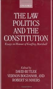 The Law, Politics, and the Constitution: Essays in Honor of Geoffrey  Marshall: Essays In Honour of Geoffrey Marshall - Kindle edition by Butler,  David, Bogdanor, Vernon, Summers, Robert, Butler, David, Bogdanor, Vernon,