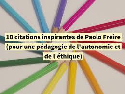 10 Citations Inspirantes De Paolo Freire Pour Une Pédagogie De L