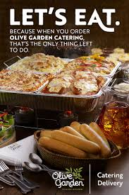 with olive garden catering holiday planning and enjoying has never been easier you bring the guests we ll take care of the rest