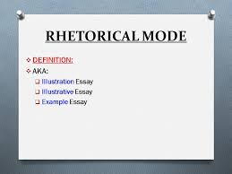 illustration aka example essay the rhetorical mode ppt  3 rhetorical mode  definition  aka  illustration essay  illustrative essay  example essay