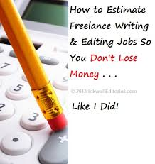 lance writing advice on estimating jobs how underestimating a  how to estimate lance writing editing jobs 3 tips