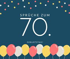 Sprüche Zum 70 Geburtstag Die Besten Schönsten Sprüche