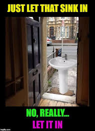 Bathroom Puns New Puns Are Punny JUST LET THAT SINK IN NO REALLY LET IT IN